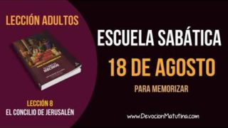 Escuela Sabática   Sábado 18 de agosto del 2018   Para Memorizar   Lección Adultos