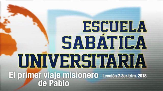 Lección 7   El primer viaje misionero de Pablo   Escuela Sabática Universitaria
