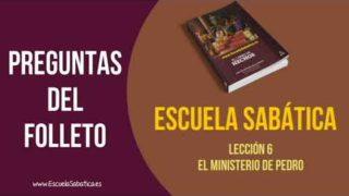 Preguntas del Folleto – Escuela Sabática Adultos – Lección 6 – El Ministerio de Pedro