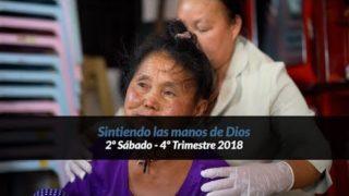 2º Sábado | Sintiendo las manos De Dios |Informativo mundial de las misiones | 4to trimestre 2018