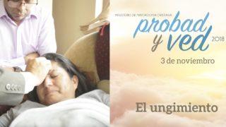 3 de Noviembre | El ungimiento | Probad y Ved 2018 | Iglesia Adventista