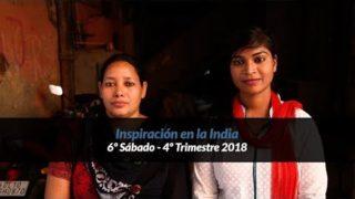 6º Sábado | Inspiración en la India | Informativo mundial de las misiones | 4to trimestre 2018