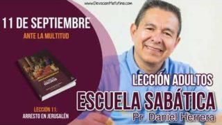 Escuela Sabática | 11 de septiembre 2018 | Ante la multitud | Pastor Daniel Herrera