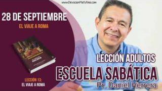 Escuela Sabática | 28 de septiembre 2018 | El viaje a Roma | Pastor Daniel Herrera