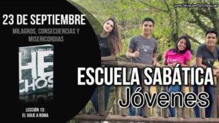 Escuela Sabática Jóvenes   Domingo 23 de septiembre 2018   Milagros, consecuencias y misericordias