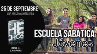 Escuela Sabática Jóvenes | Martes 25 de septiembre 2018 | Una amistad arriesgada
