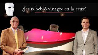 Jesús bebió vinagre en la cruz? | Sin Maquillaje