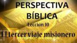 Lección 10 | El tercer viaje misionero | Escuela Sabática Perspectiva Bíblica