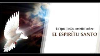 Lo que Jesús enseño sobre el Espíritu Santo | Las enseñanzas de Jesús