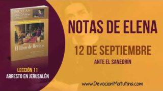 Notas de Elena | Miércoles 12 de septiembre 2018 | Ante el Sanedrín | Escuela Sabática