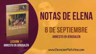 Notas de Elena | Sábado 8 de septiembre 2018 | Arresto en Jerusalén | Escuela Sabática