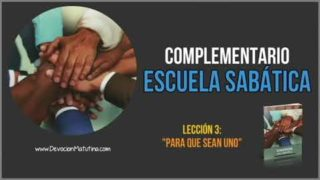 Complementario – Lección 3 – Para que ellos sean uno – Escuela Sabática