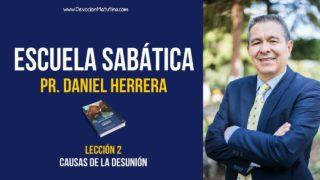 Escuela Sabática – Lección 2 – Causas de la desunión – Pastor Daniel Herrera