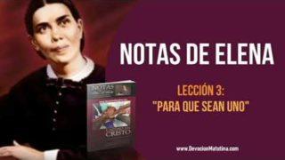 Notas de Elena – Lección 3 – Para que sean uno – Escuela Sabática Semanal
