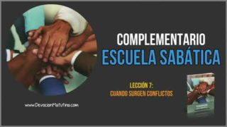 Complementario – Lección 7 – Cuando surgen conflictos – Escuela Sabática Semanal