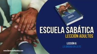 Escuela Sabática – Lección 8 – La unidad en la fe – Lección Semanal
