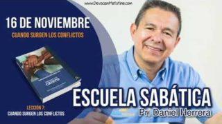 Escuela Sabática | Viernes 16 de noviembre 2018 | Cuando surgen los conflictos | Pr. Daniel Herrera