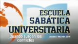 Lección 7 | Cuando surgen los conflictos | Escuela Sabática Universitaria