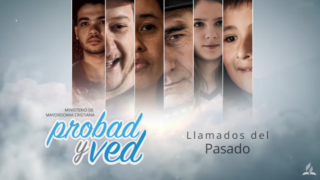 5 de enero | Llamados del pasado | Probad y Ved 2019 | Iglesia Adventista