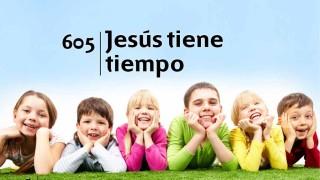 Himno 605 – Jesús tiene tiempo – NUEVO HIMNARIO ADVENTISTA