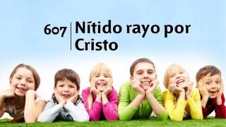 Himno 607 – Nitido rayo por Cristo – NUEVO HIMNARIO ADVENTISTA