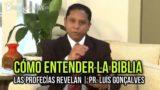 1   Cómo entender la Biblia   LAS PROFECÍAS REVELAN   Pr. Luís Gonçalves