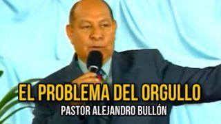 2   El problema del orgullo   Serie: Jesús es la Esperanza   Pastor Alejandro Bullón