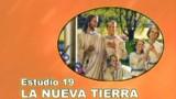 19/25 | La nueva tierra | SERIE DE ESTUDIO: DIOS REVELA SU AMOR