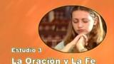 03/25 | La Oración y la Fe | Serie de estudio: Dios revela su amor