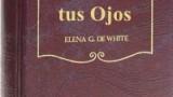 ALZA TUS OJOS – ELENA G. WHITE