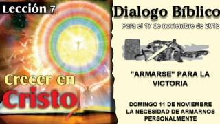 DIALOGO BÍBLICO – DOMINGO 11 DE NOVIEMBRE 2012 – LA NECESIDAD DE ARMARNOS