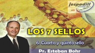 6/9 – Cuarto y quinto sello – SERIE: LOS 7 SELLOS – PR. ESTABAN BOHR