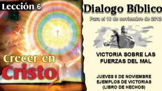 DIALOGO BÍBLICO – JUEVES 8 DE NOVIEMBRE 2012 – EJEMPLOS DE VICTORIAS (LIBRO DE HECHOS)