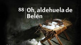 Himno 88   Oh, aldehuela de Belén   Himnario Adventista