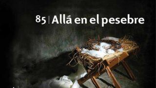 Himno 85   Allá en el pesebre   Himnario Adventista
