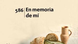 Himno 586 – En memoria de mí – NUEVO HIMNARIO ADVENTISTA CANTADO