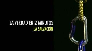La salvación | La verdad en 2 minutos