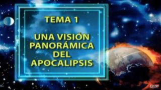Tema 1 | Una visión panorámica del Apocalipsis | Cirilo Goncalvez