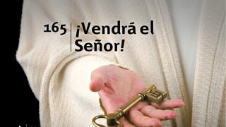 Himno 165 | ¡Vendrá el Señor! | Himnario Adventista