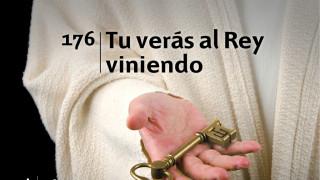 Himno 176 | Tu verás al Rey viniendo | Himnario Adventista