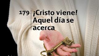 Himno 179 | ¡Cristo viene! Aquel día se acerca | Himnario Adventista