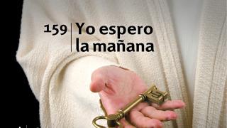 Himno 159 | Yo espero la mañana | Himnario Adventista