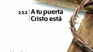 Himno 212 | A tus puertas Cristo está | Himnario Adventista