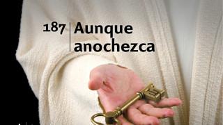 Himno 187 | Aunque anochezca | Himnario Adventista