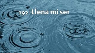 Himno 192 – Llena mi ser – NUEVO HIMNARIO ADVENTISTA CANTADO