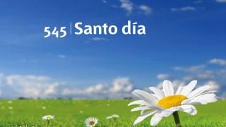 Himno 545 | Santo día | Himnario Adventista