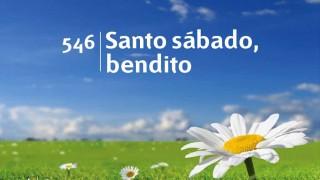 Himno 546 | Santo sábado, bendito | Himnario Adventista