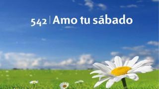 Himno 542   Amo tu sábado   Himnario Adventista