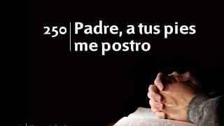 Himno 250 | Padre, a tus pies me postro | Himnario Adventista