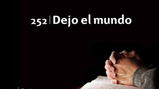 Himno 252 | Dejo el mundo | Himnario Adventista